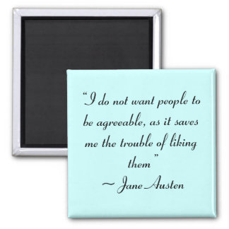 Don't Want People to Be Agreeable Jane Austen Refrigerator Magnets