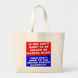 Don't Want To Be Called An Illegal Alien Then Canvas Bag