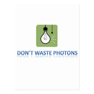 Don t Waste Photons Post Card