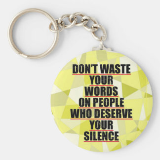 Don t waste your words key chains