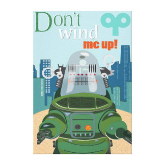 Don t wind me up robot illustration gallery wrapped canvas
