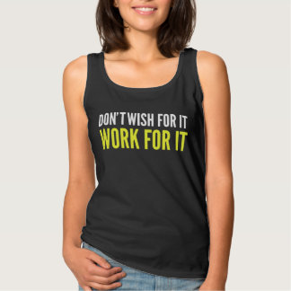 Don´t wish for it work for it T-Shirt
