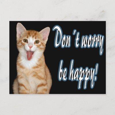 http://rlv.zcache.com/don_t_worry_be_happy_postcard-p239349433810661226qibm_400.jpg