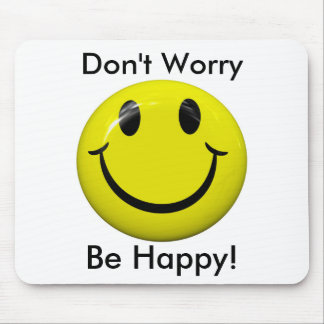 Don t Worry Be Happy Smiley Face Mousepad Mousepads