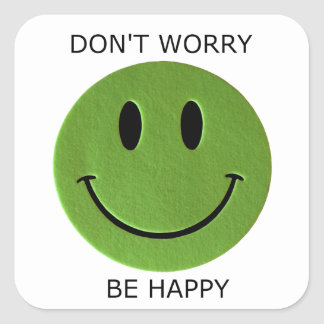 Don t Worry Be Happy Square Stickers