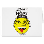 Don´t Worry be Jewish Greeting Card