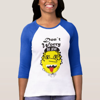 Don´t Worry be Jewish T-Shirt