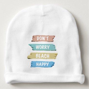 Beach Themed Don't Worry BEACH Happy - Fun Beach Print Baby Beanie