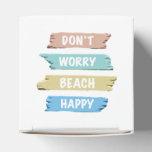 Don't Worry BEACH Happy - Fun Beach Print Favor Box