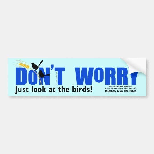 Don't Worry Bumper Sticker