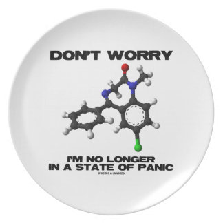 Don t Worry Diazepam No Longer In A State Panic Party Plate