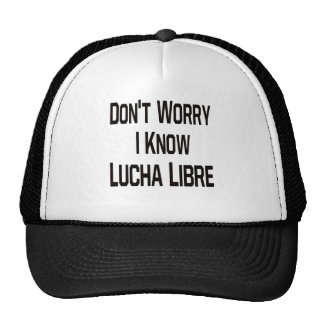 Don t Worry I Know Lucha Libre Mesh Hats