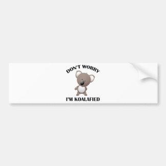 Don't Worry I'm Koalafied Bumper Sticker