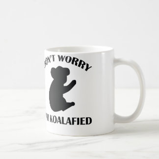 Don't Worry I'm Koalafied Coffee Mug