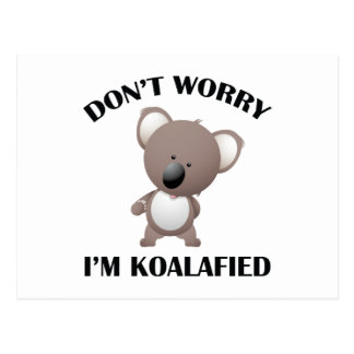 Don't Worry I'm Koalafied Postcard
