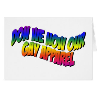Don We Now Our Gay Apparel Greeting Cards