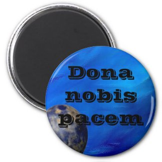 Dona nobis pacem Earth Magnet