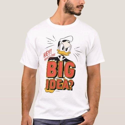 Donald Duck  Whats The Big Idea T_Shirt