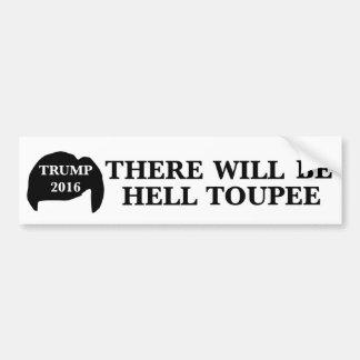 Donald Trump 2016 - 'habrá infierno Toupee Pegatina Para Auto