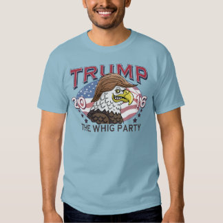 Donald Trump 2016 Whig Party T-shirt