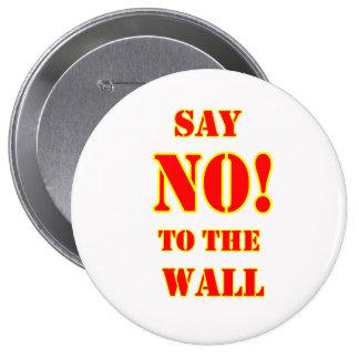 """¡Donald Trump Anti """"dice NO! al botón de la pared Pin Redondo De 4 Pulgadas"""