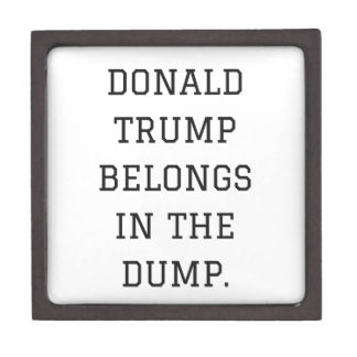 Donald Trump Belongs In The Dump Humor Collection Gift Box