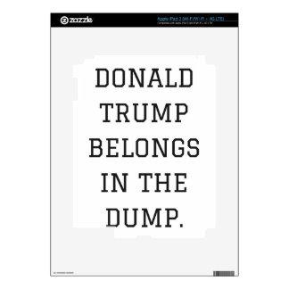 Donald Trump Belongs In The Dump Humor Collection iPad 3 Skins