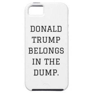 Donald Trump Belongs In The Dump Humor Collection iPhone SE/5/5s Case