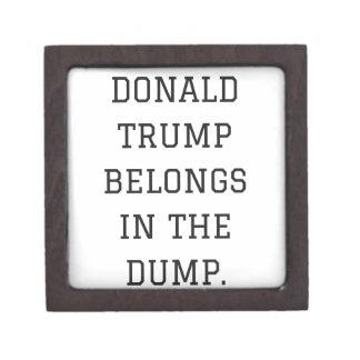Donald Trump Belongs In The Dump Humor Collection Keepsake Box