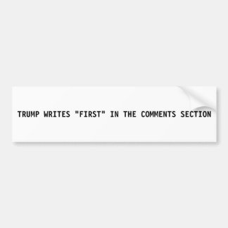 Donald Trump Bumper Sticker - First in Comments
