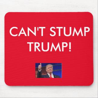 Donald Trump- Can't Stump Trump Mousepad