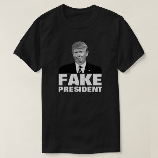 "Donald Trump ""FAKE PRESIDENT"" For Dark Colors T-Shirt"