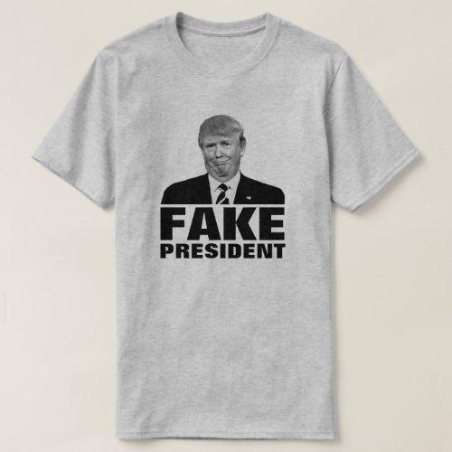Donald Trump FAKE PRESIDENT For Light Colors T_Shirt