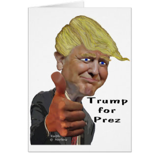 Donald Trump funny humorous product Trump for Prez Card