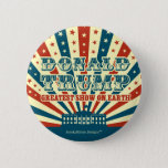 "Donald Trump Greatest Show on Earth Vintage Circus Button<br><div class=""desc"">Support Republican presidential hopeful Donald Trump for President of the United States of America. The Donald is quite a show, and is making the 2016 election season incredibly entertaining! Vintage, retro style circus poster design, in patriotic red, white and blue stars and stripes of the American flag. White House included....</div>"