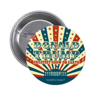 Donald Trump Greatest Show on Earth Vintage Circus Button