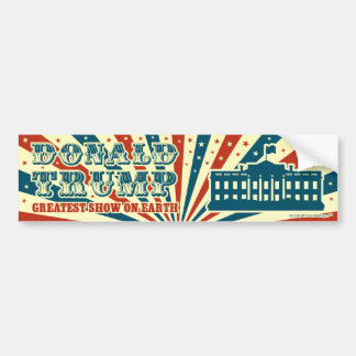 Donald Trump Greatest Show on Earth Vintage Circus Car Bumper Sticker