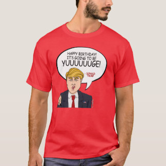 Donald Trump Greeting - Happy Birthday -.png T-Shirt