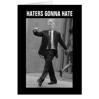 Donald Trump Haters Gonna Hate Card
