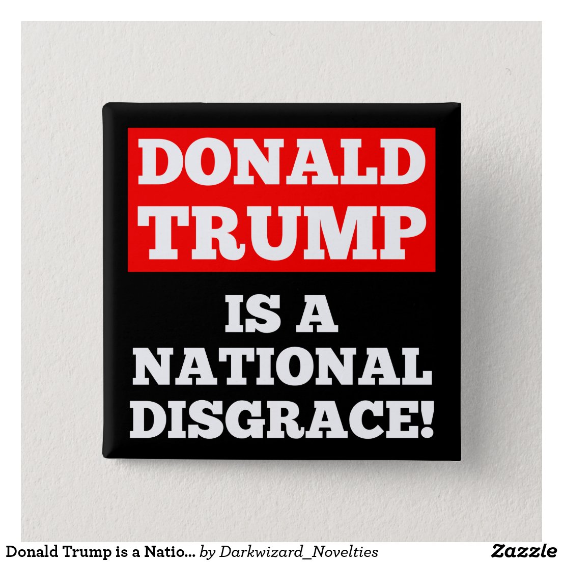 Donald Trump is a National Disgrace Black Button