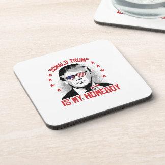 Donald Trump is my Homeboy Beverage Coaster