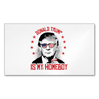Donald Trump is my Homeboy Magnetic Business Cards (Pack Of 25)