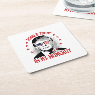 Donald Trump is my Homeboy Square Paper Coaster