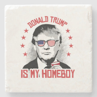 Donald Trump is my Homeboy Stone Coaster