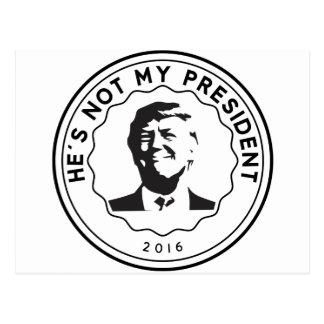 Donald Trump is not my president Postcard