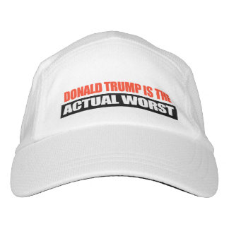 Donald Trump is the Actual Worst -.png Headsweats Hat