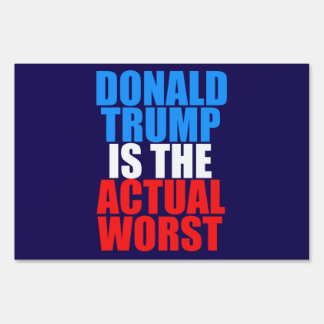Donald Trump is the Actual Worst Yard Sign