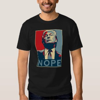 """Donald Trump """"NOPE"""" T Shirt"""