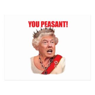 Donald Trump Queen Trump You Peasant Postcard