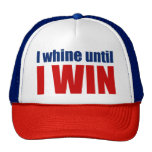 Donald Trump Quote - I Whine Until I WIN Trucker Hat